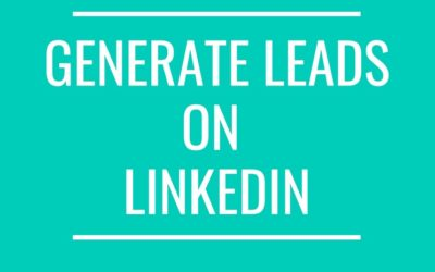 6 tips to generate more leads via LinkedIn