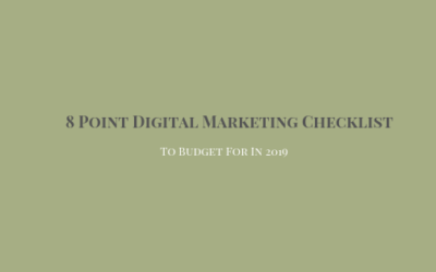 8 Point Digital Marketing Checklist To Budget For In 2019