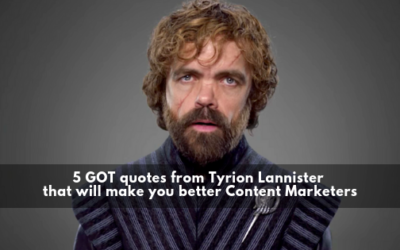 5 GOT quotes from Tyrion Lannister   that will make you better Content Marketers