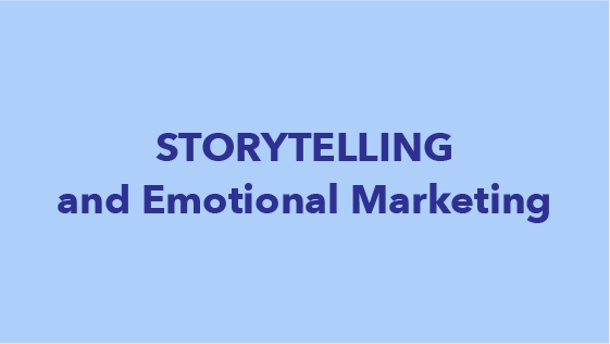 Storytelling and Emotional Marketing