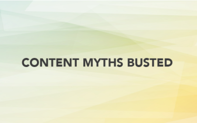 Content Myths Busted