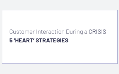 5 'heart' strategies to ensure customer Interaction during a crisis
