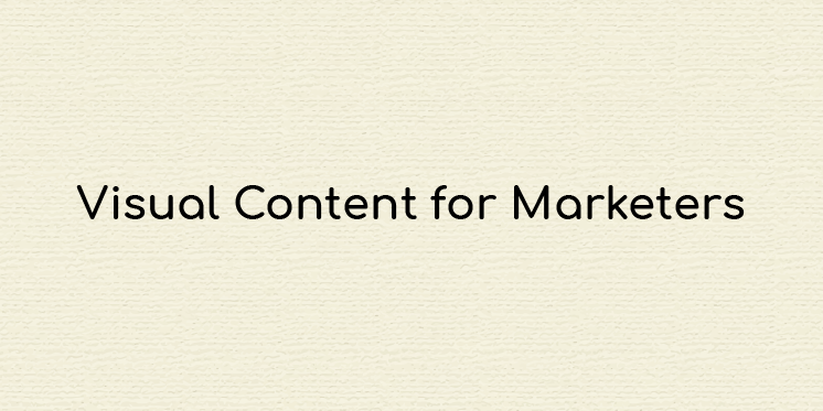 Visual Content for Marketers