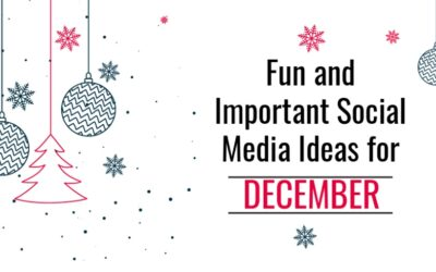 FUN AND IMPORTANT SOCIAL MEDIA IDEAS FOR DECEMBER