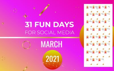 31 FUN DAYS FOR SOCIAL MEDIA, MARCH 2021